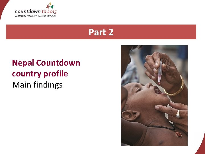 Part 2 Nepal Countdown country profile Main findings