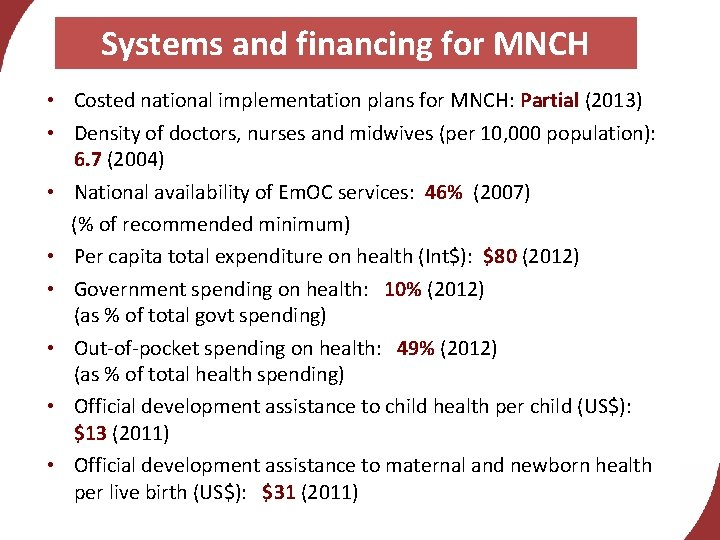 Systems and financing for MNCH • Costed national implementation plans for MNCH: Partial (2013)