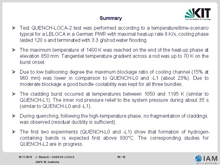 Summary Ø Test QUENCH-LOCA-2 test was performed according to a temperature/time-scenario typical for a