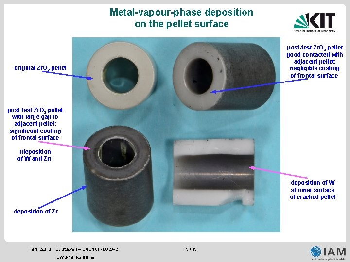Metal-vapour-phase deposition on the pellet surface post-test Zr. O 2 pellet good contacted with