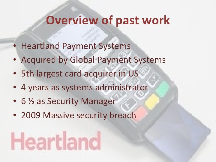 Overview of past work • • • Heartland Payment Systems Acquired by Global Payment