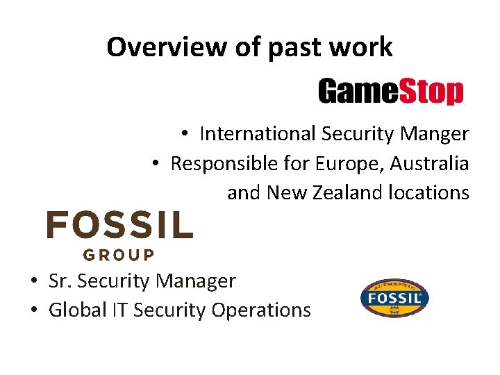Overview of past work • International Security Manger • Responsible for Europe, Australia and