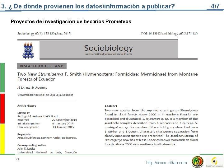 3. ¿ De dónde provienen los datos/información a publicar? Proyectos de investigación de becarios
