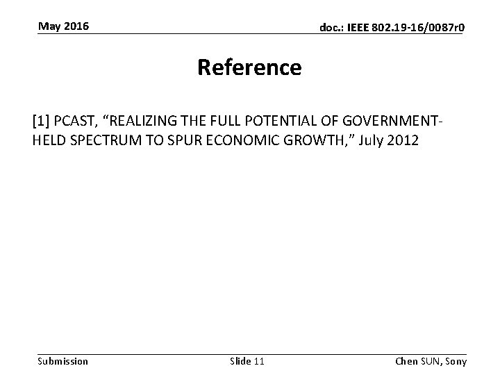 """May 2016 doc. : IEEE 802. 19 -16/0087 r 0 Reference [1] PCAST, """"REALIZING"""