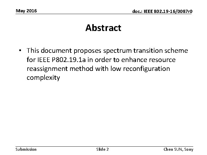 May 2016 doc. : IEEE 802. 19 -16/0087 r 0 Abstract • This document