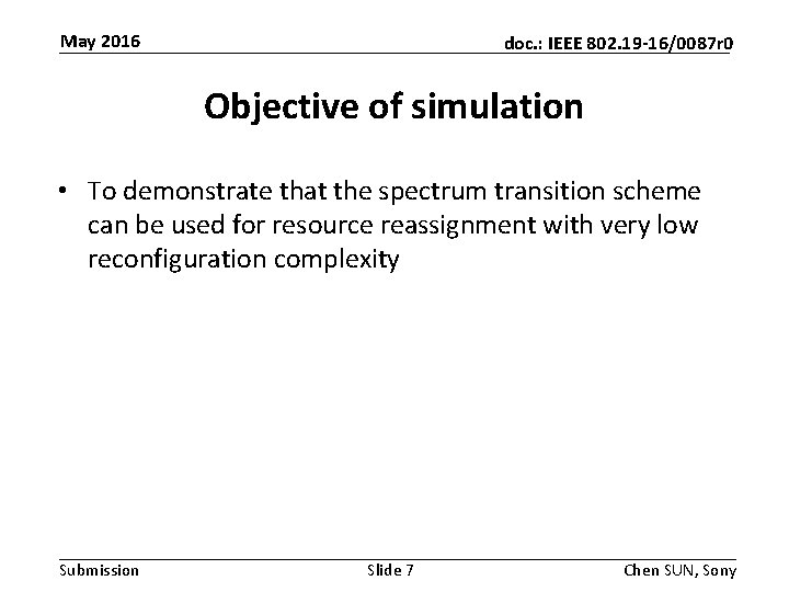 May 2016 doc. : IEEE 802. 19 -16/0087 r 0 Objective of simulation •