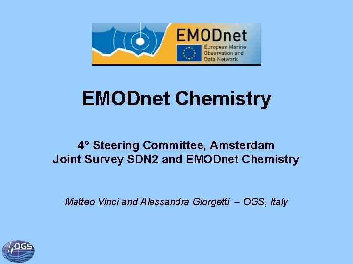 EMODnet Chemistry 4° Steering Committee, Amsterdam Joint Survey SDN 2 and EMODnet Chemistry Matteo