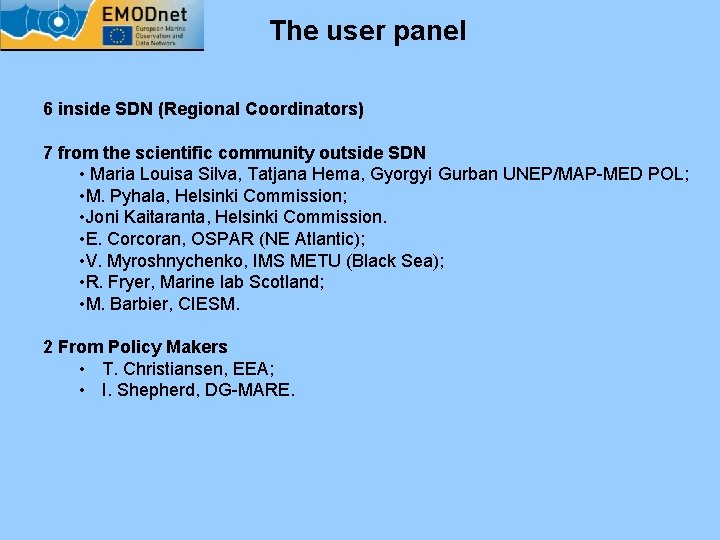 The user panel 6 inside SDN (Regional Coordinators) 7 from the scientific community outside