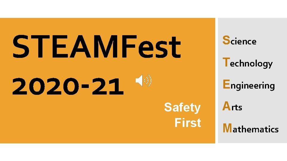 STEAMFest 2020 -21 Safety First Science Technology Engineering Arts Mathematics