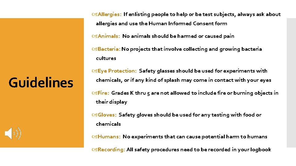Allergies: If enlisting people to help or be test subjects, always ask about