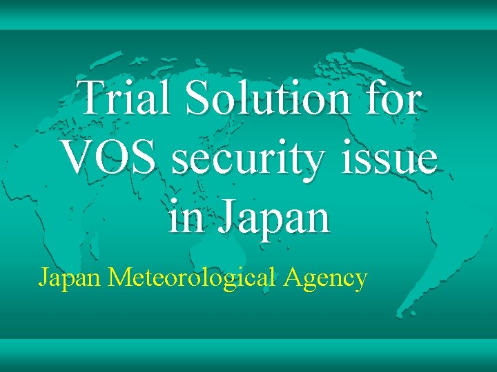 Trial Solution for VOS security issue in Japan Meteorological Agency