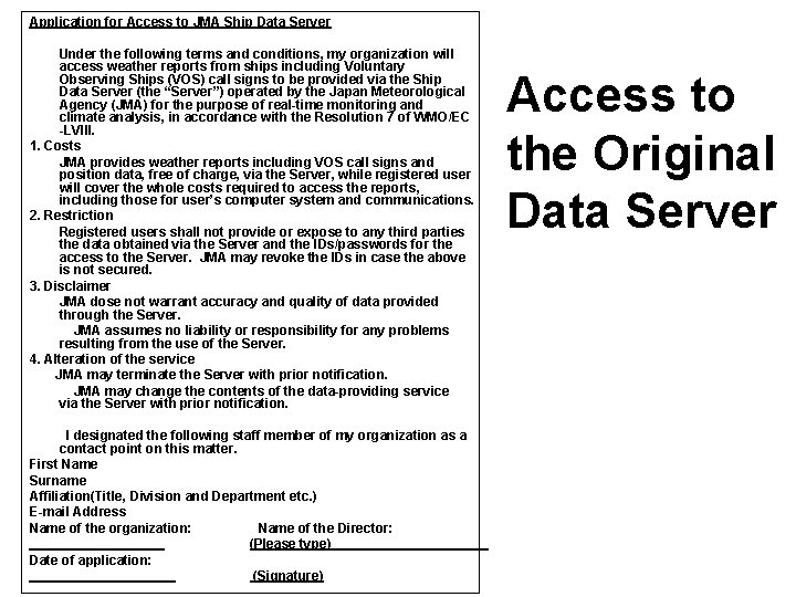 Application for Access to JMA Ship Data Server Under the following terms and conditions,