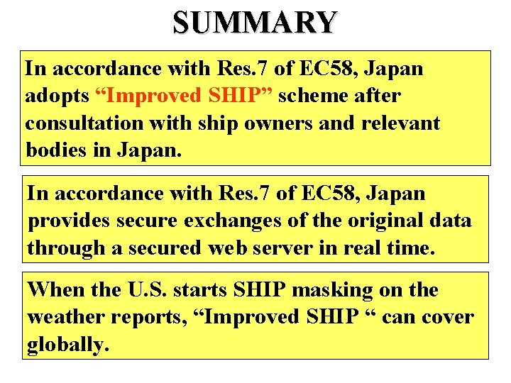 """SUMMARY In accordance with Res. 7 of EC 58, Japan adopts """"Improved SHIP"""" scheme"""
