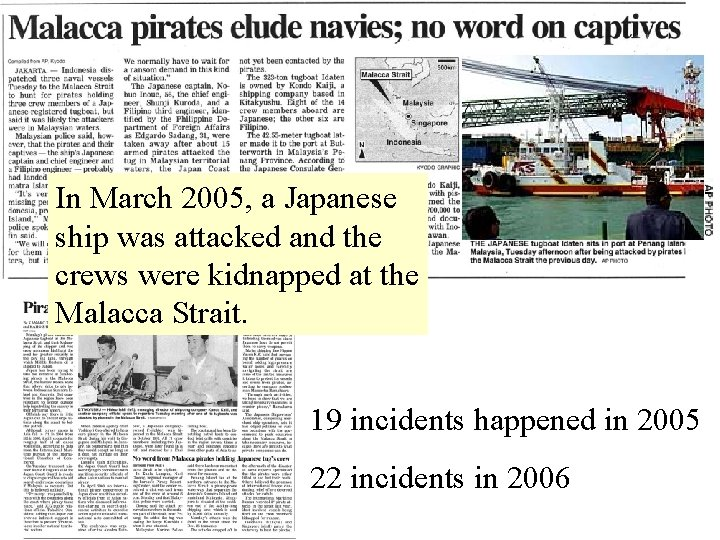 In March 2005, a Japanese ship was attacked and the crews were kidnapped at