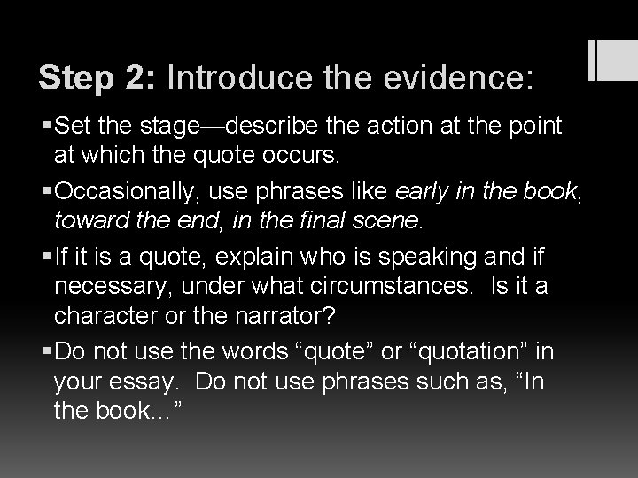 Step 2: Introduce the evidence: § Set the stage—describe the action at the point