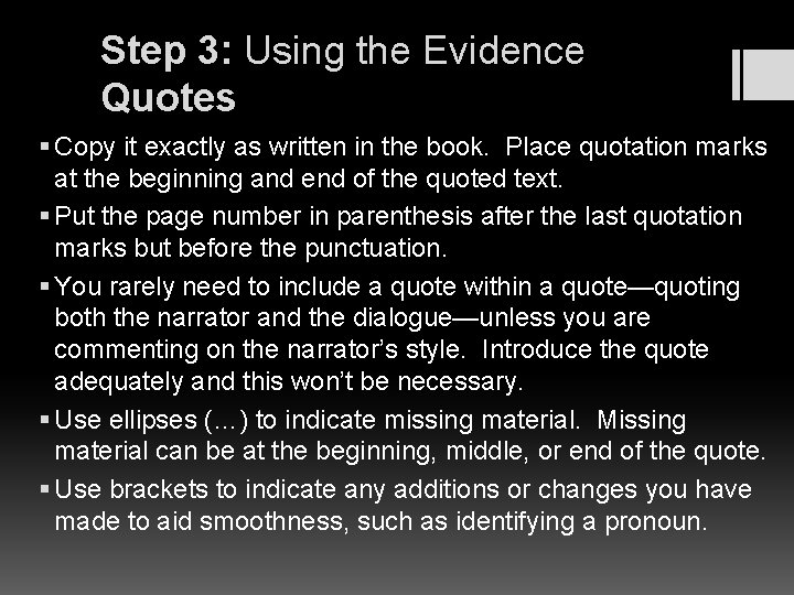 Step 3: Using the Evidence Quotes § Copy it exactly as written in the