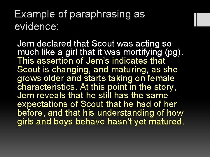 Example of paraphrasing as evidence: Jem declared that Scout was acting so much like