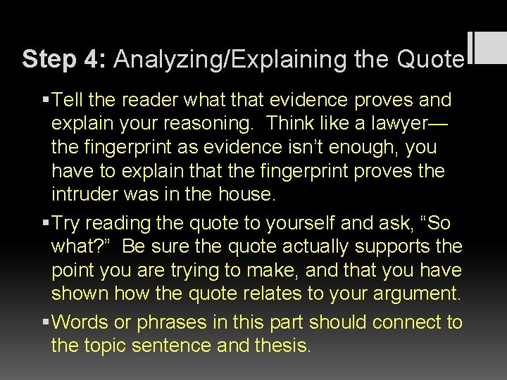 Step 4: Analyzing/Explaining the Quote § Tell the reader what that evidence proves and