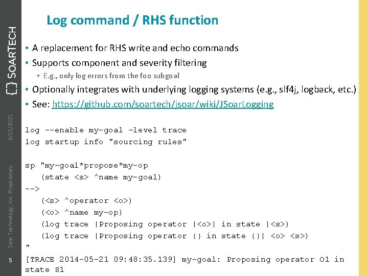 Log command / RHS function • A replacement for RHS write and echo commands