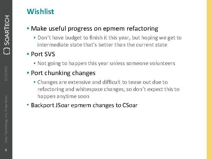 Wishlist • Make useful progress on epmem refactoring • Don't have budget to finish