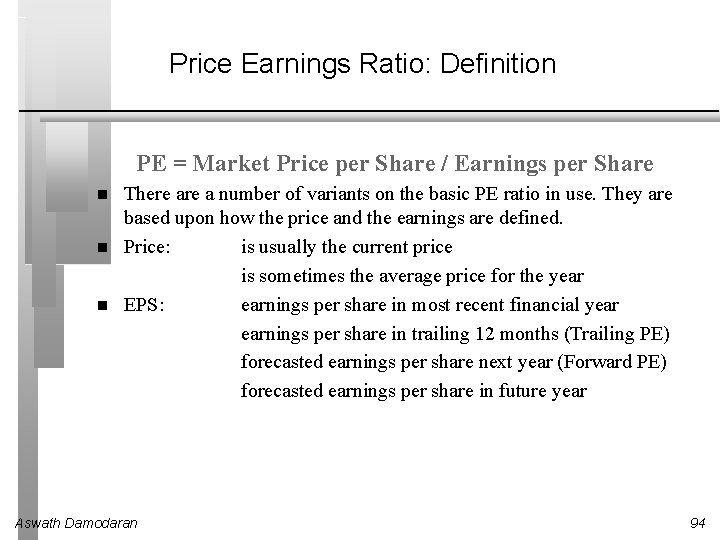 Price Earnings Ratio: Definition PE = Market Price per Share / Earnings per Share