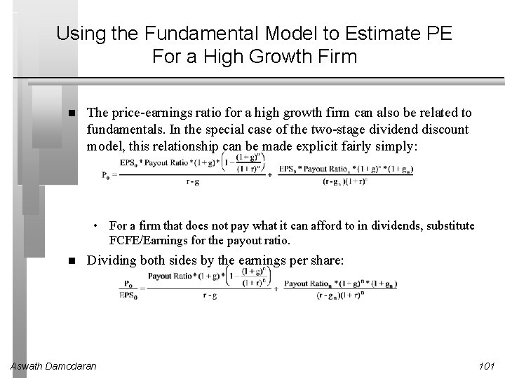 Using the Fundamental Model to Estimate PE For a High Growth Firm The price-earnings