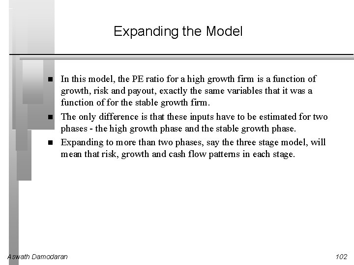 Expanding the Model In this model, the PE ratio for a high growth firm