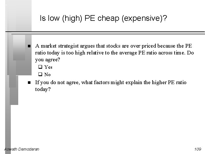Is low (high) PE cheap (expensive)? A market strategist argues that stocks are over