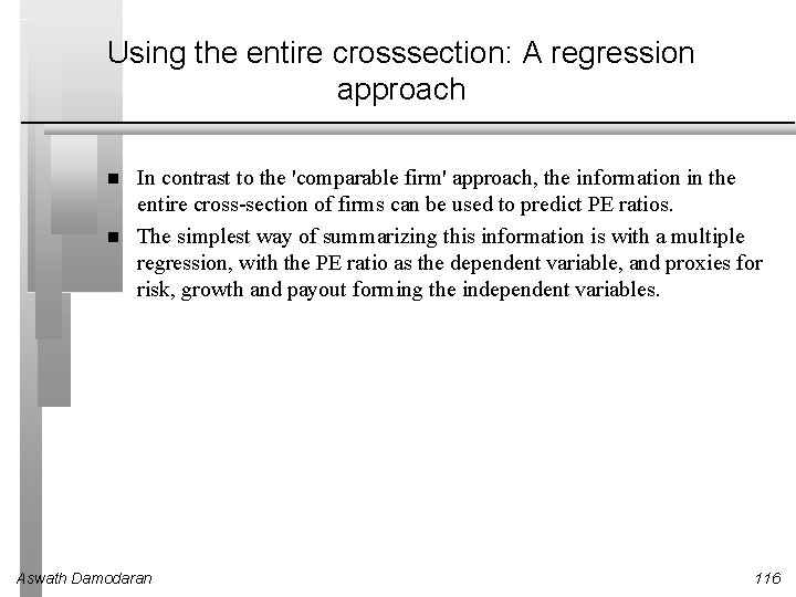 Using the entire crosssection: A regression approach In contrast to the 'comparable firm' approach,