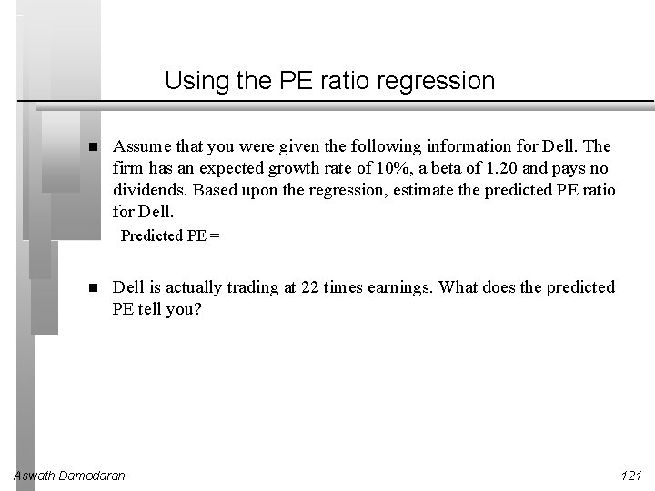 Using the PE ratio regression Assume that you were given the following information for