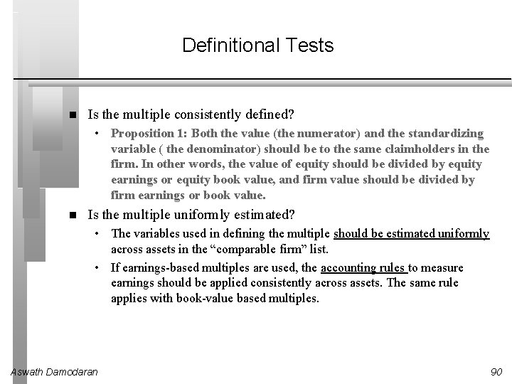 Definitional Tests Is the multiple consistently defined? • Proposition 1: Both the value (the