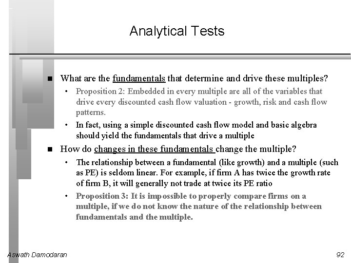Analytical Tests What are the fundamentals that determine and drive these multiples? • Proposition