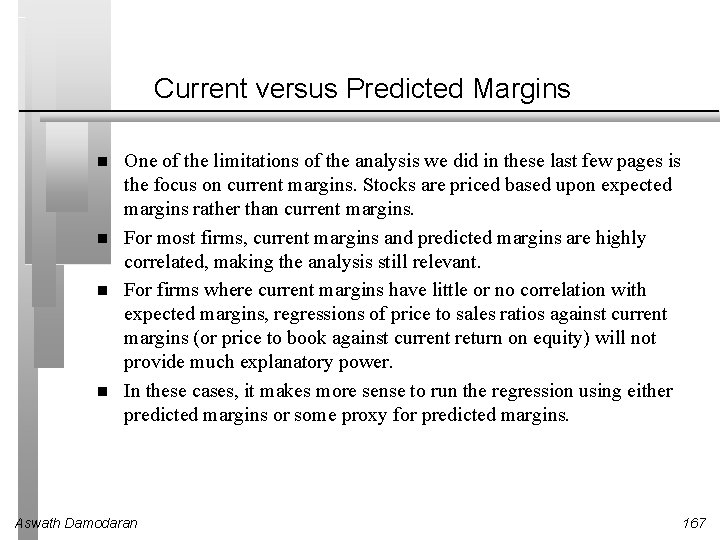 Current versus Predicted Margins One of the limitations of the analysis we did in