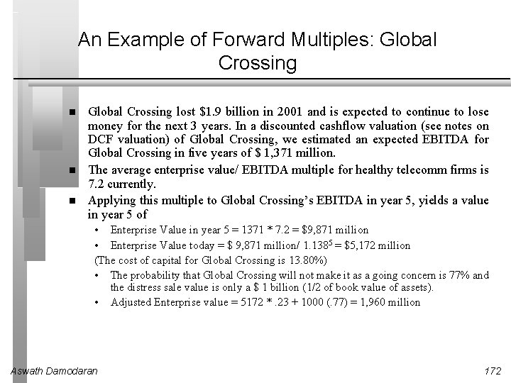 An Example of Forward Multiples: Global Crossing lost $1. 9 billion in 2001 and
