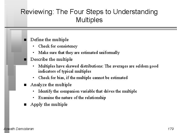 Reviewing: The Four Steps to Understanding Multiples Define the multiple • Check for consistency