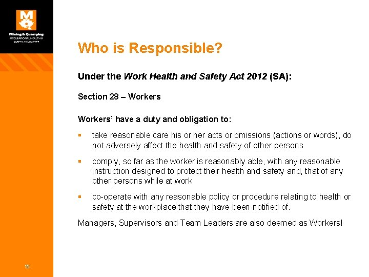 Who is Responsible? Under the Work Health and Safety Act 2012 (SA): Section 28