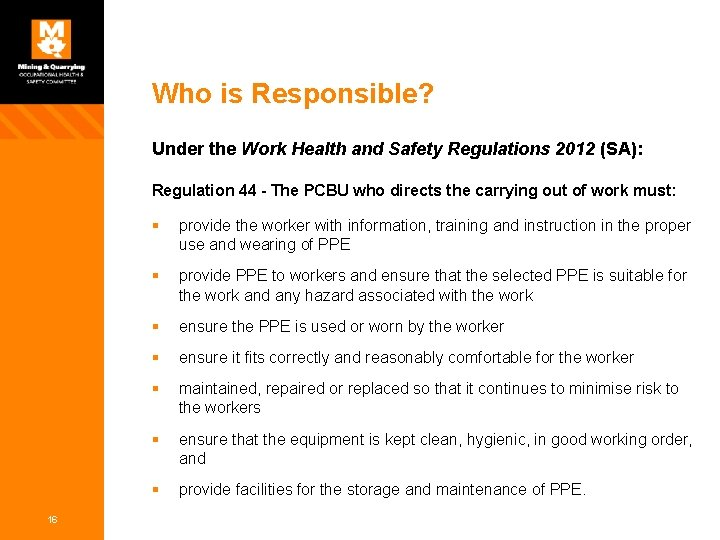 Who is Responsible? Under the Work Health and Safety Regulations 2012 (SA): Regulation 44