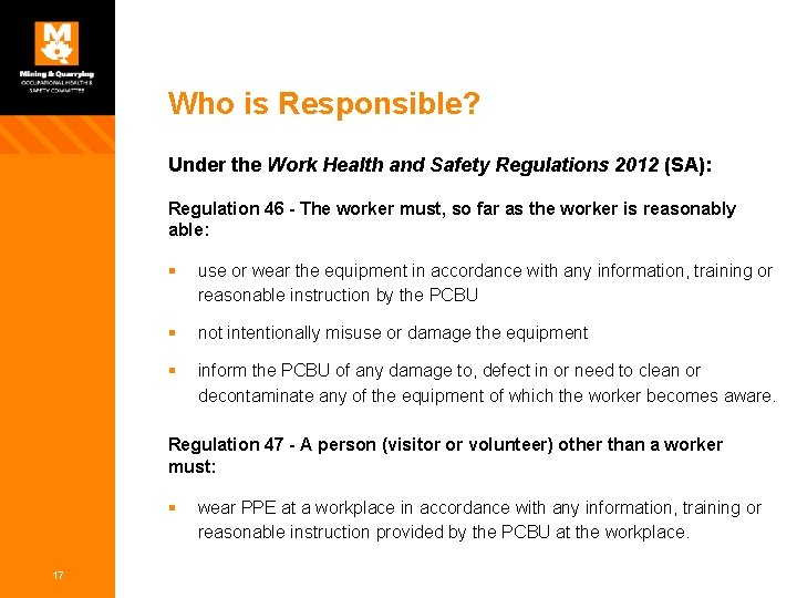 Who is Responsible? Under the Work Health and Safety Regulations 2012 (SA): Regulation 46