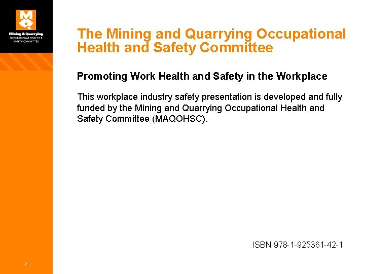 The Mining and Quarrying Occupational Health and Safety Committee Promoting Work Health and Safety
