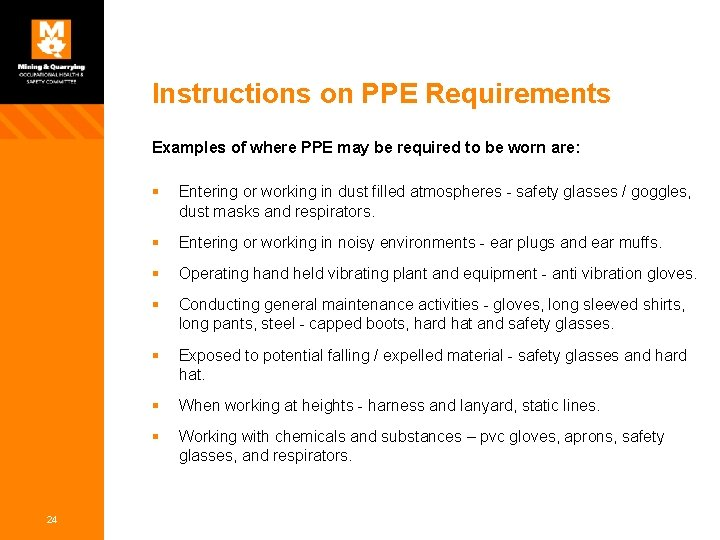 Instructions on PPE Requirements Examples of where PPE may be required to be worn