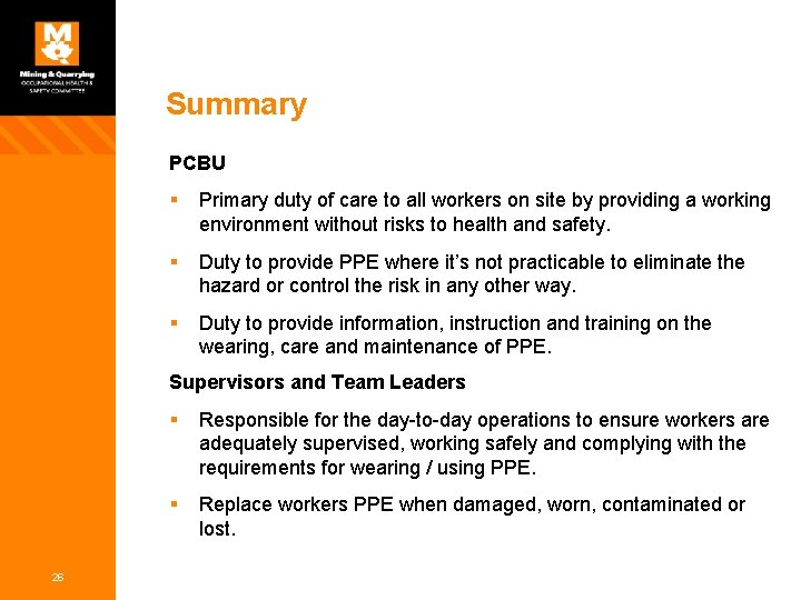 Summary PCBU § Primary duty of care to all workers on site by providing