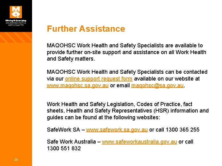 Further Assistance MAQOHSC Work Health and Safety Specialists are available to provide further on-site