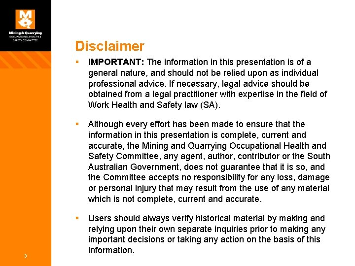 Disclaimer 3 § IMPORTANT: The information in this presentation is of a general nature,