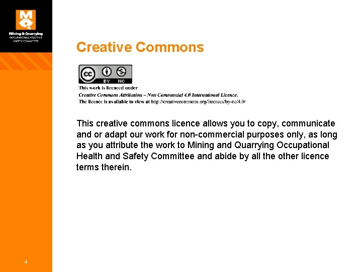 Creative Commons This creative commons licence allows you to copy, communicate and or adapt
