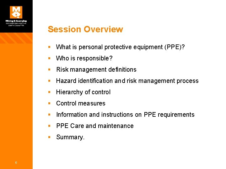 Session Overview § What is personal protective equipment (PPE)? § Who is responsible? §