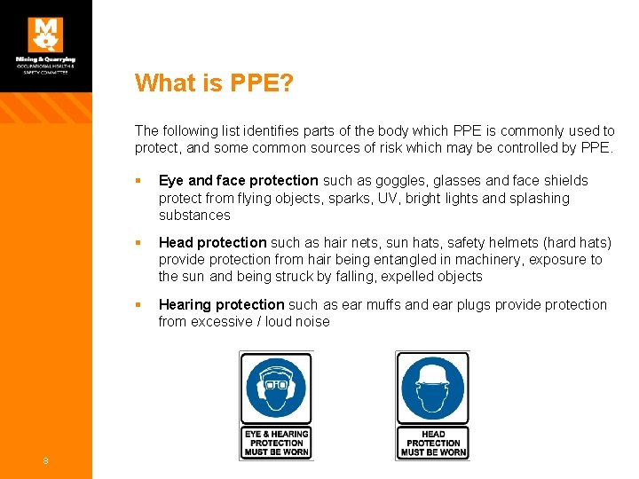 What is PPE? The following list identifies parts of the body which PPE is