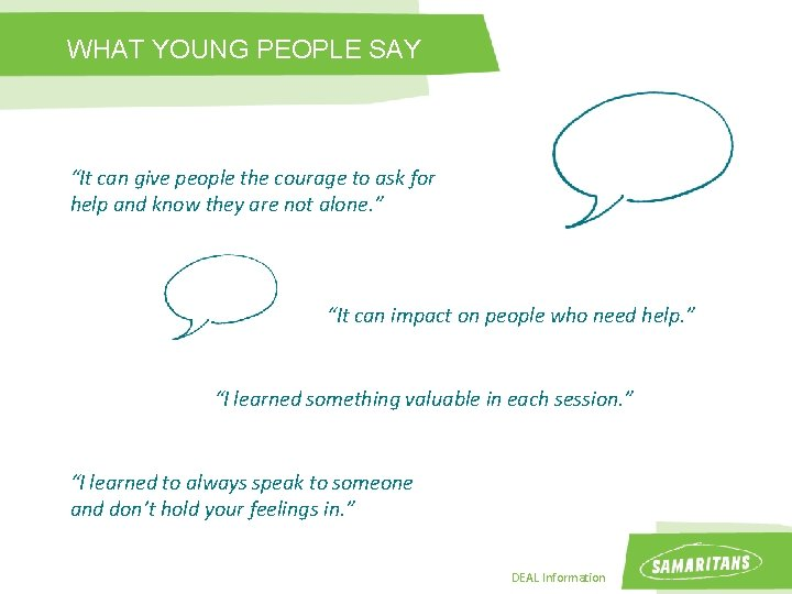"""WHAT YOUNG PEOPLE SAY """"It can give people the courage to ask for help"""