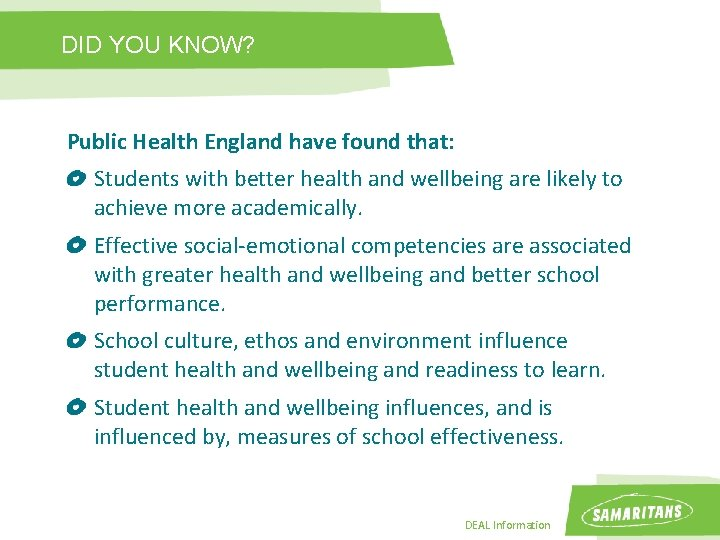 DID YOU KNOW? Public Health England have found that: Students with better health and