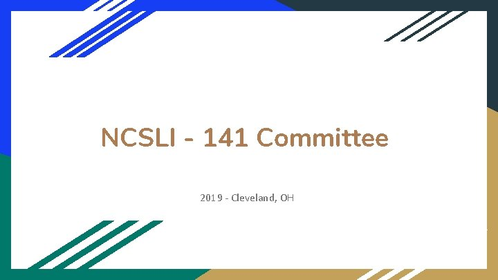 NCSLI - 141 Committee 2019 - Cleveland, OH