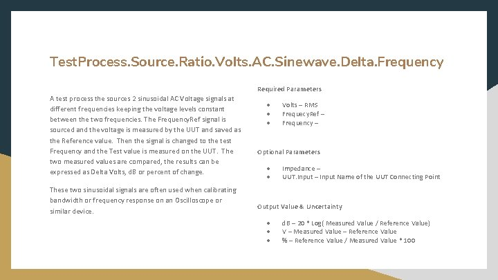 Test. Process. Source. Ratio. Volts. AC. Sinewave. Delta. Frequency Required Parameters A test process